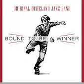 Bound To Be a Winner by Original Dixieland Jazz Band