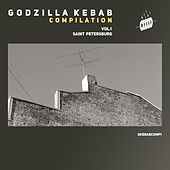 Godzilla Kebab Compilation, Vol. 1: Saint Petersburg by Various Artists