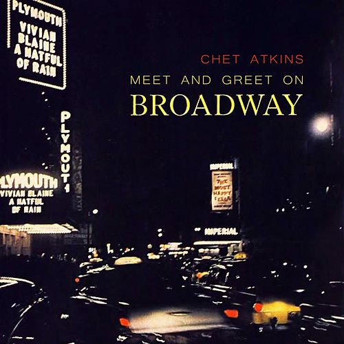 Meet And Greet On Broadway von Chet Atkins