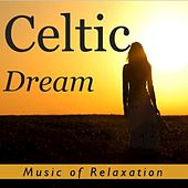Celtic Dream: Music of Relaxation by Various Artists