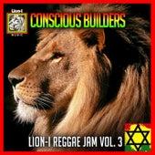 Conscious Builders: Lion-I Reggae Jam Vol. 3 by Various Artists