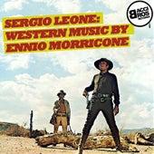 Sergio Leone: Western Music by Ennio Morricone by Ennio Morricone