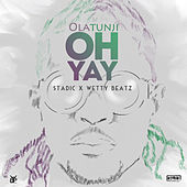 Oh Yay - Single by Olatunji Yearwood