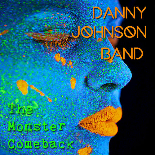 The Monster Comeback by The Danny Johnson Band