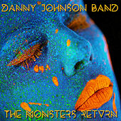 The Monsters Return by The Danny Johnson Band