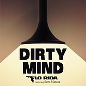 Dirty Mind by Flo Rida