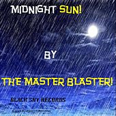 Midnight Sun by Master Blaster