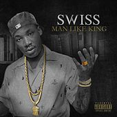 Man Like King by Swiss