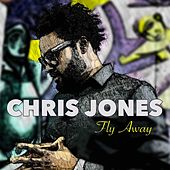 Fly Away by Chris Jones