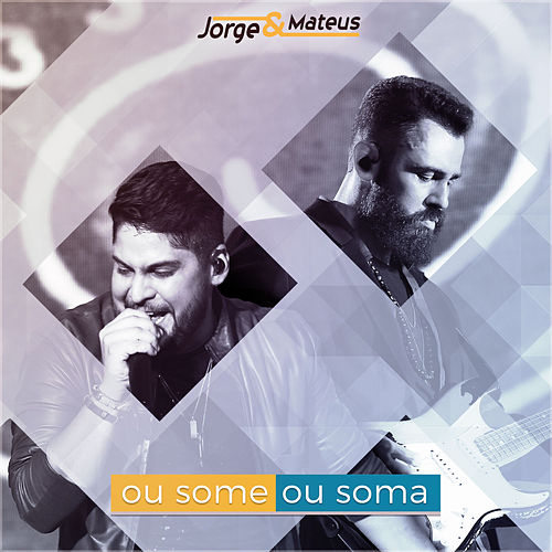 Ou Some Ou Soma - Single (Ao Vivo) de Jorge & Mateus