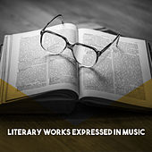 Literary Works Expressed in Music by Various Artists