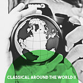 Classical Around the World II by Various Artists