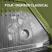 Folk-Inspired Classical by Various Artists