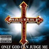 Only God Can Judge Me by Master P