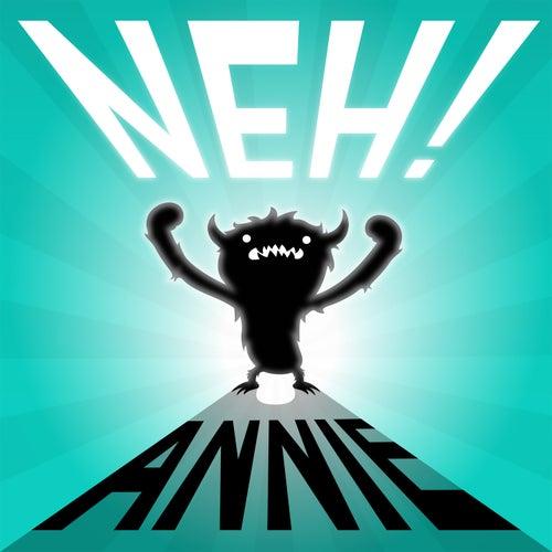 Neh! by Annie