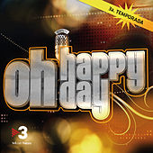 Oh Happy Day (Tercera Temporada) by Various Artists
