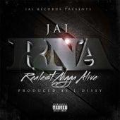 Realest Nigga Alive by Jai