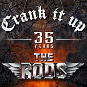 Crank It Up 35 Years by The Rods