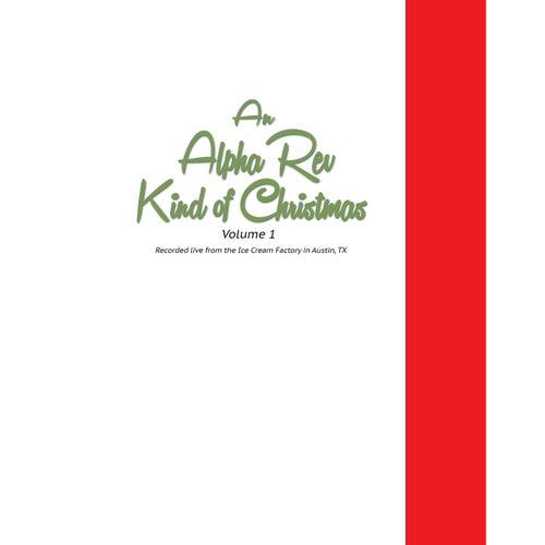 An Alpha Rev Christmas, Vol. 1 (Live) by Alpha Rev