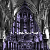 Lithurgical Sunday by Various Artists