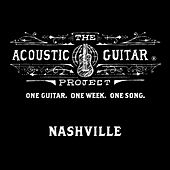 The Acoustic Guitar Project: Nashville 2014 by Various Artists