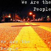 We Are the People by We Are The People