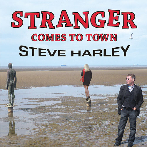 Stranger Comes To Town by Steve Harley