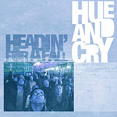 Headin' For A Fall by Hue & Cry