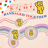 Bandaged Together by Various Artists