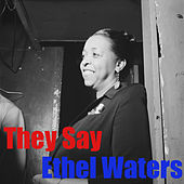 They Say von Ethel Waters