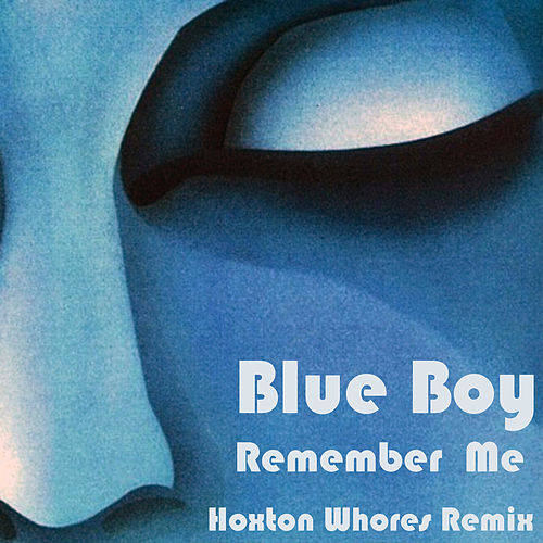 Remember Me (Hoxton Whores Remix) by The Blueboy