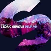 De Ja Vu by Cedric Gervais