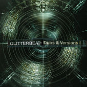 Glitterbeat: Dubs & Versions I by Various Artists