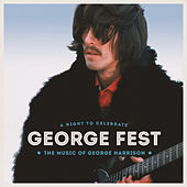 George Fest: A Night to Celebrate the Music of George Harrison von Various Artists