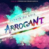 Arrogant (Soca 2016 Trinidad and Tobago Carnival) by Kerwin Du Bois