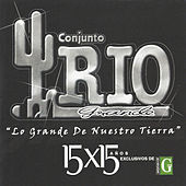 15 X 15 Años by Conjunto Rio Grande