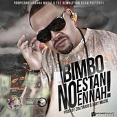 No Estan Ennah - Single by Bimbo