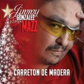 Carreton De Madera by Jimmy Gonzalez y el Grupo Mazz