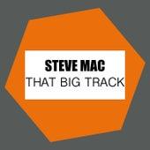 That Big Track by Steve Mac
