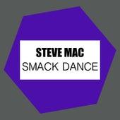 Smack Dance by Steve Mac