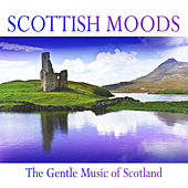 Scottish Moods: The Gentle Music of Scotland von Various Artists