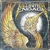 Strength Of The Mind by Killswitch Engage