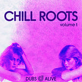 Chill Roots, Vol. 1 by Various Artists
