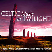 Celtic Music at Twilight (Contemporary Scottish Collection) by Various Artists
