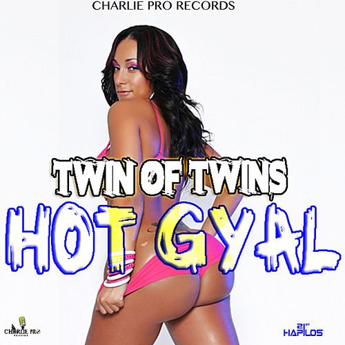 Hot Gyal - Single by Twin of Twins