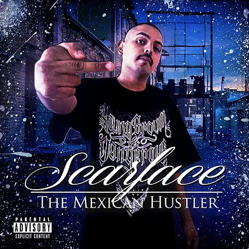 Mexican Hustle by Scarface
