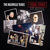 The Nashville Years: 1996-2006 by Lee Hester
