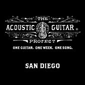 The Acoustic Guitar Project: San Diego 2014 by Various Artists