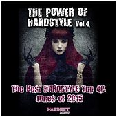 The Power of Hardstyle, Vol. 4 (The Best Hardstyle Top 40 Tunes of 2015) by Various Artists