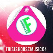 This Is House Music 04 - EP by Various Artists